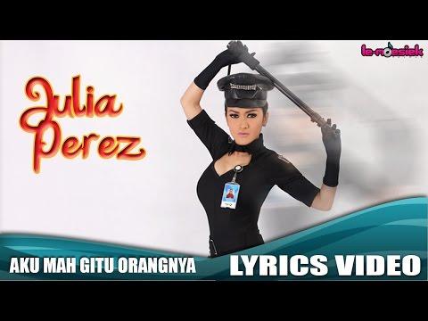 Julia Perez - Aku Mah Gitu Orangnya (Official Lyrics Video)