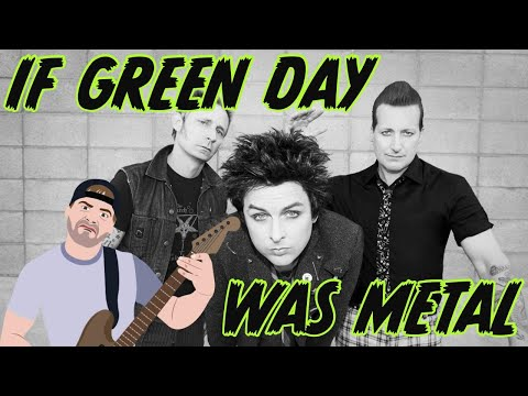 If green day was metal