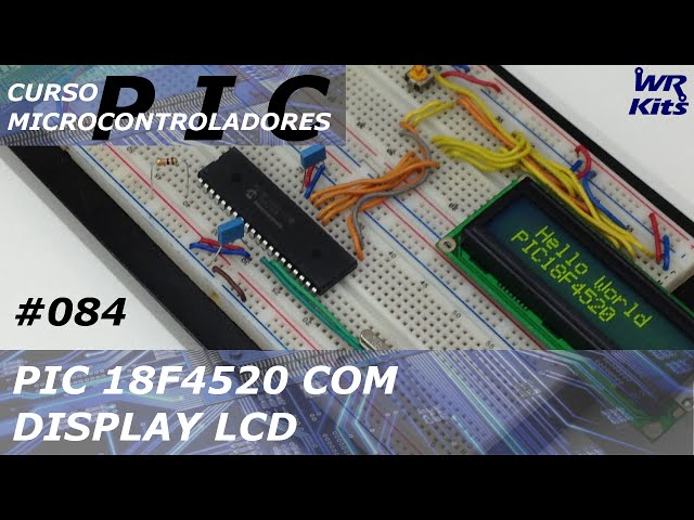 PIC18 COM DISPLAY LCD | Curso de PIC #084