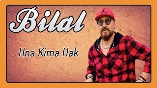 Cheb Bilal - Hna Kima Hak
