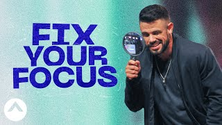 fix-your-focus-pastor-steven-furtick.jpg