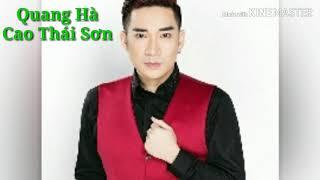 Những bài hát hay nhất của Quang Hà và Cao Thái Sơn