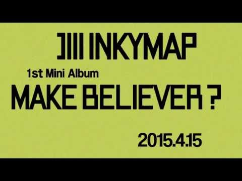 INKYMAP『MAKE BELIEVER ?』トレーラー