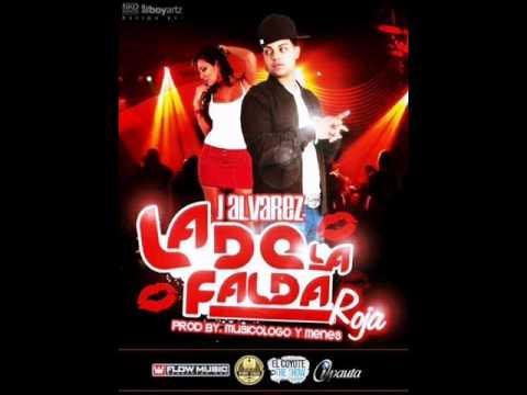 J Alvarez - La Falda Roja (Prod. By Musicologo Y Menes) REGGAETON 2011 NUEVO !!!!!!