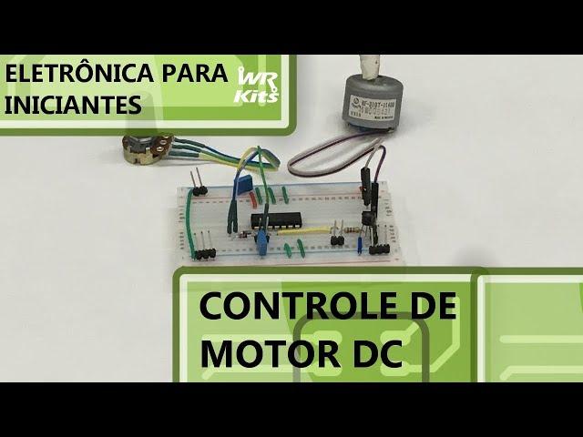 A FORMA CORRETA PARA CONTROLAR A VELOCIDADE DE UM MOTOR DC | Eletrônica para Iniciantes #160