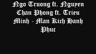 Ngo Truong, Nguyen Chan Phong, Trieu Minh - Man Kich Hanh Phuc