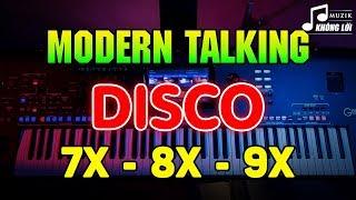 LK Disco Modern Talking Chấn Động Một Thời | Hòa Tấu Disco Không Lời 7X 8X 9X Đi Vào Huyền Thoại