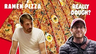 Ramen Pizza: Is It Actually Pizza? || Really Dough?
