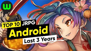 Top 10 Android JRPGs of the Last 3 Years (2018-2020)