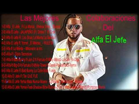 El Alfa El Jefe Mix De Sus Mejoers Colaboraciones