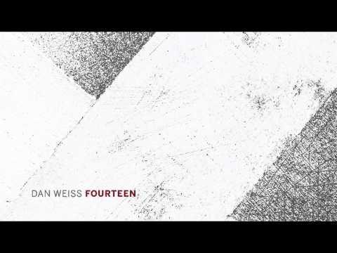 Dan Weiss - Fourteen (Part One) online metal music video by DAN WEISS