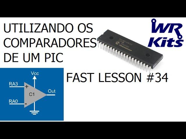UTILIZANDO OS COMPARADORES DE UM PIC | Fast Lesson #34