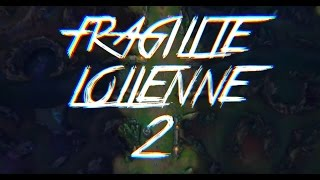video Fragilité LoLienne 2 (parodies d'animes)