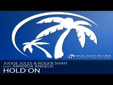 Judge Jules & Roger Shah feat. Amanda Angelic - Hold On (Original Mix)