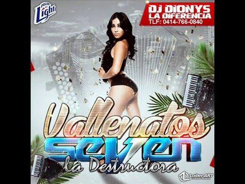 VALLENATOS ROMANTICOS SEVEN LA DESTRUCTORA FEAT DJ DIONYS