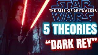 Top 5 Theories Star Wars The Rise Of Skywalker DARK REY
