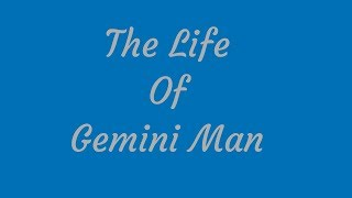 The Life Of Gemini Man