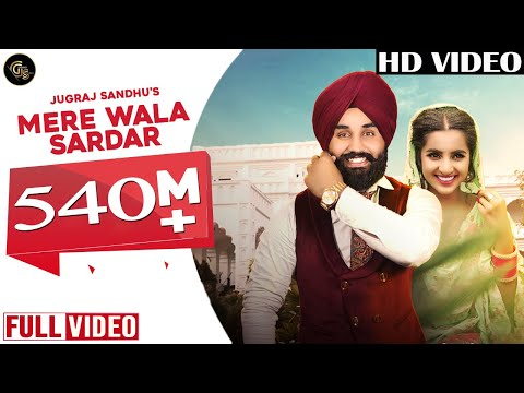Mere Wala Sardar - Full Video - Jugraj Sandhu