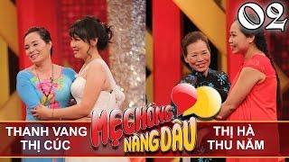 MẸ CHỒNG - NÀNG DÂU | Tập 2 FULL | Thanh Vang – Thị Cúc | Thị Hà – Thu Năm | 250317