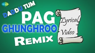 Daddu Tum - Pag Ghunghroo Baandh | Bollywood Remix Video Song | Lyrical Video