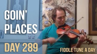 Goin' Places - Fiddle Tune a Day - Day 289