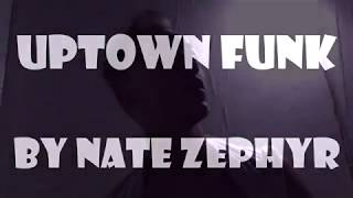 Mark Ronson - Uptown Funk ft. Bruno Mars [Vocal cover by Nate Zephyr]