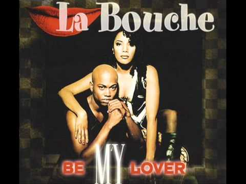Baixar La Bouche - Be My Lover (Trance Mix)