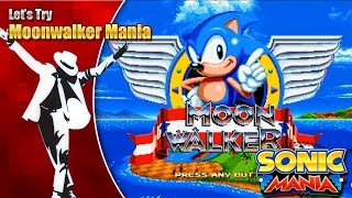 Let's Try Sonic Mania Michael Jackson Mod (Moonwalker Mania)