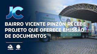Bairro Vicente Pinzón recebe projeto que oferece emissão de documentos