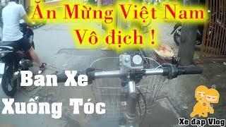 Xe Ôm Vlog - Xuống tóc, bán xe ăn mừng Việt Nam Vô Địch !!!!