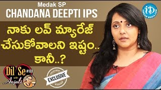 Medak SP Chandana Deepti IPS Interview- Dil Se With Anjali..
