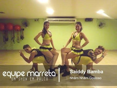 Baixar Saiddy Bamba -Nhãmnhãm Gostoso - Coreografia Equipe Marreta