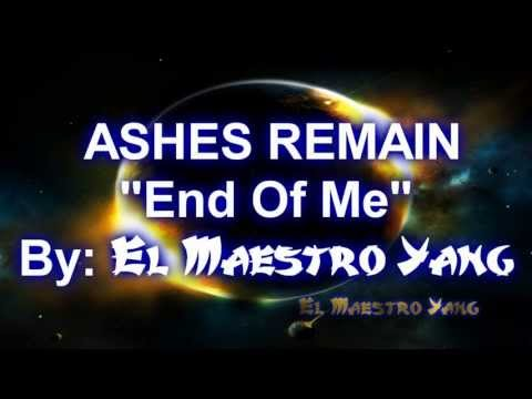 end of me ashes remain lyrics