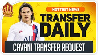 Cavani to Man Utd? Man Utd Transfer News