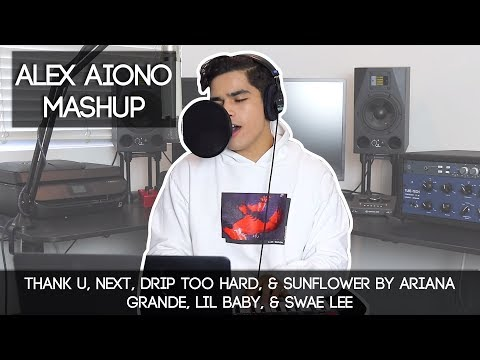 thank u, next, Drip Too Hard, & Sunflower by Ariana Grande, Lil Baby, & Swae Lee | Alex Aiono Mashup