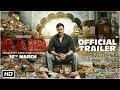 Raid Official Trailer- Ajay Devgn, Ileana D'Cruz- 16th March