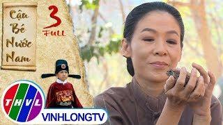 THVL   Cổ tích Việt Nam: Cậu bé nước Nam - Tập 3 FULL