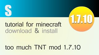 TOO MUCH TNT MOD 1.7.10 minecraft - how to download and install (with forge)