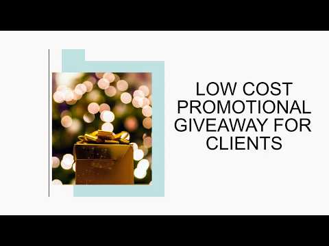 Low Cost Promotional Giveaway for Clients