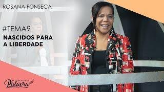 31/10/19 - Motivados Pela Palavra – Tema 9 - Nascidos para a liberdade - Rosana Fonseca