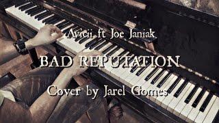 Avicii ft Joe Janiak - Bad Reputation (Jarel Gomes Piano)