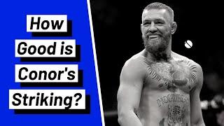 How Good is Conor McGregor's Striking?