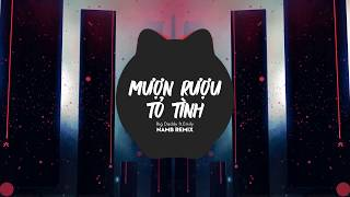 Mượn Rượu Tỏ Tình - BIGDADDY x EMILY (NamB Mix)