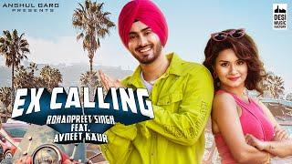 EX CALLING – Rohanpreet Singh – Neha Kakkar Ft Avneet Kaur Video HD