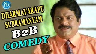 Dharmavarapu Subramanyam B2B Comedy Scenes || All Time Best Comedy
