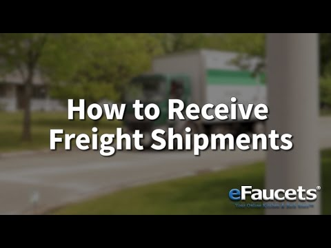 How To Receive Freight Shipments - eFaucets.com