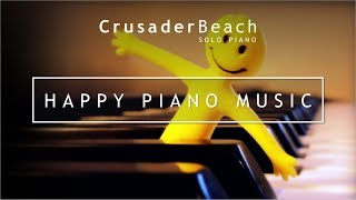 Happy Piano Music | Upbeat Happy Piano Instrumental Background Music | Happy Songs Make You Smile