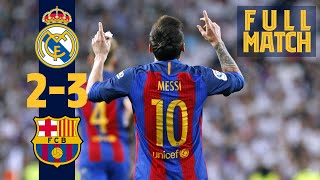 FULL MATCH: Real Madrid 2 - 3 Barça (2017) Messi grabs dramatic late win in #ElClásico!!