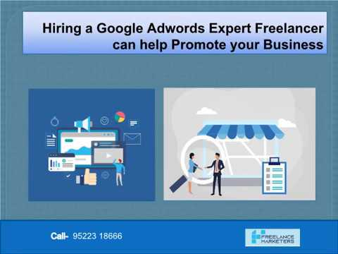 Hiring a Google Adwords Expert Freelancer can help Promote your Business