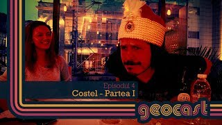 Geocast #4 - Cu Costel despre familie, stand-up si barbatii din Paris (Partea I)